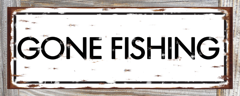 Gone fishing original metal sign company for Gone fishing sign