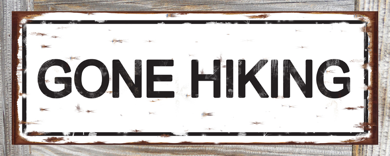 Gone Hiking Original Metal Sign Company